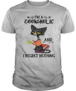 Black Cat I'm Bookaholic And I Regret Nothing shirt