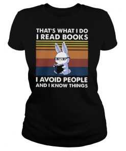 Cute Bunny That's What I Do I Read Books I Avoid People And I Know Things Vintage shirt