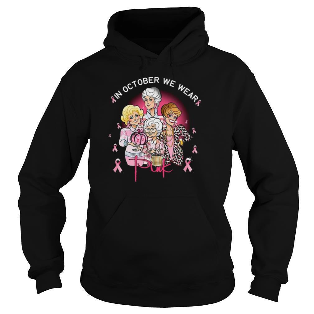 Golden Girl Wonder Girl In October We Wear Pink shirt
