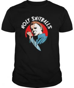 Halloween michael myers holy shitballs shirt
