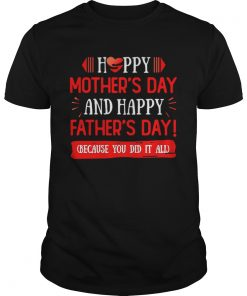 Happy Mothers Day And Fathers Day Because You Did It All Gift For Single Mom Single Dad Ceramic Cof Unisex