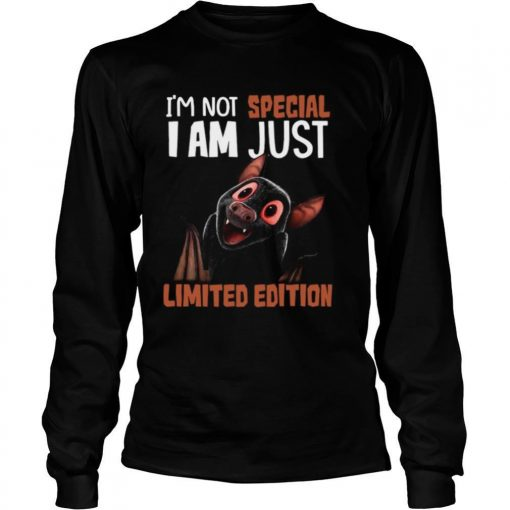 I'm Not Bat I Am Not Special I Am Just Limited Edition shirt