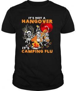 Its Not A Hangover Its Camping Flu Halloween shirt
