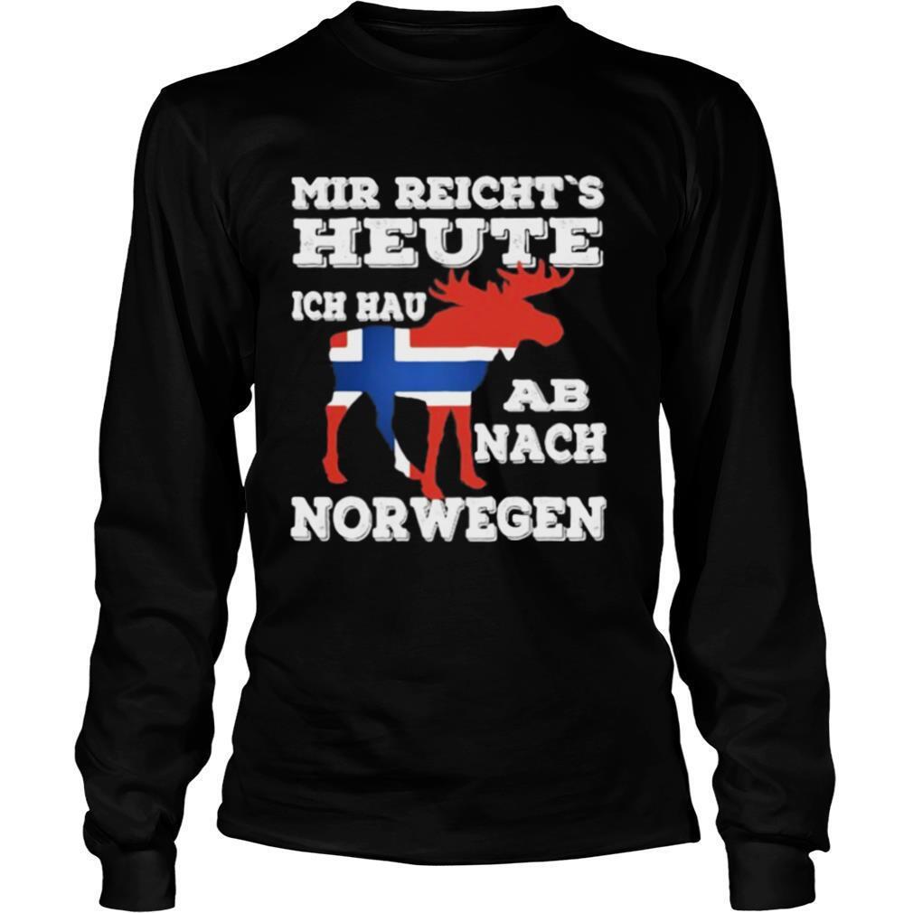 Mir reicht's heute ich hau ab nach norwegen shirt