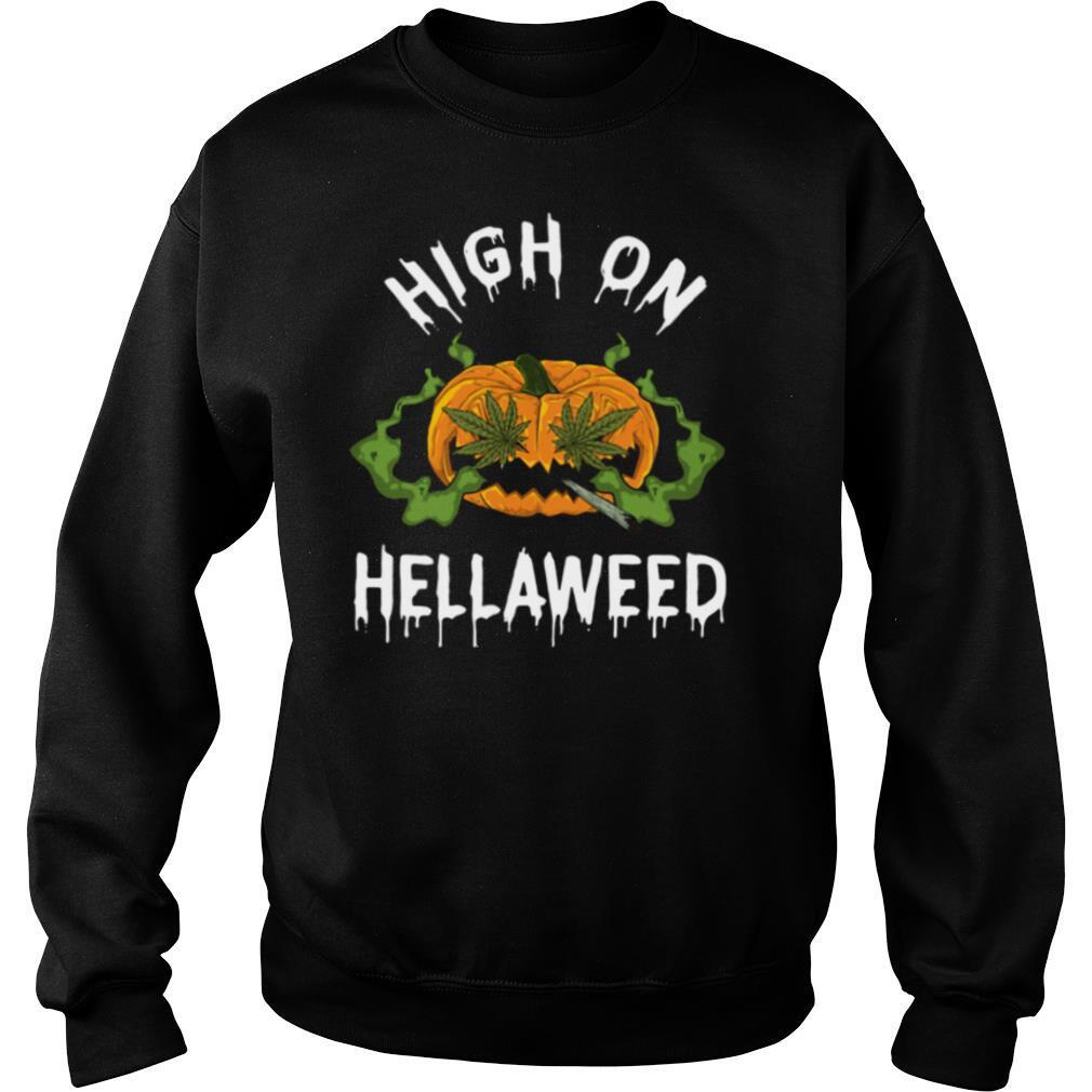 Pumpkin Weed High On Hellaweed Halloween shirt