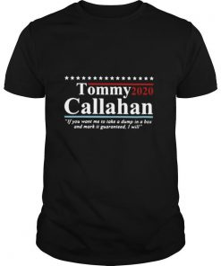 Tommy Boy Tommy Callahan 2020 If You Want Me To Take A Dump In A Box shirt