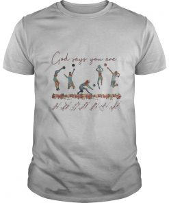 Volleyball God Says You Are shirt