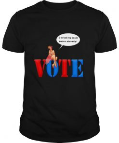 Vote in the 2020 Election by Mail or In Person shirt