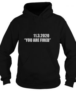 11.3.2020 you are fired november third election shirt