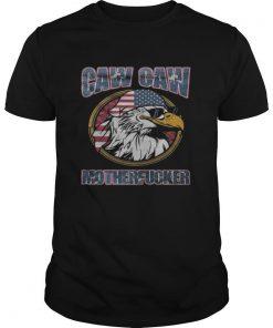 Eagle caw caw motherfucker american flag shirt