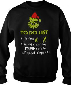 The Grinch Santa To Do List Fishing Avoid Slapping Stupid People Repeat Steps shirt