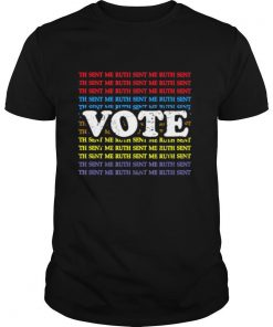 Vote and tell them ruth sent me vintage shirt