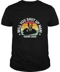 Will you shut up, man biden debate 2020 quotevintage retro shirt