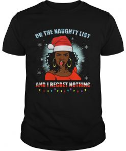 Black Girl On The Naughty List And I Regret Nothing Christmas  Unisex
