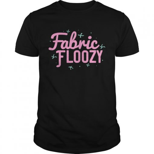 Fabric Floozy Sewing Quilting Crocheting  Unisex