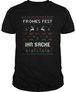 Frohes Fest Ihr Sacke shirt
