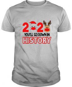 2020 quarantine youll go down in history Christmas shirt