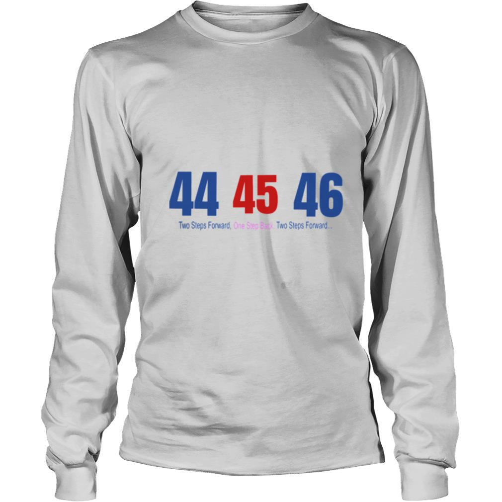 44 45 46 Two Steps Forward One Step Back Two Steps Forward shirt