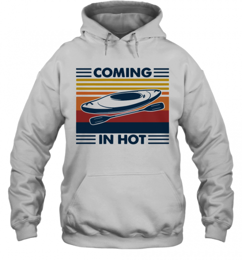 Coming In Hot Vintage T-Shirt Unisex Hoodie
