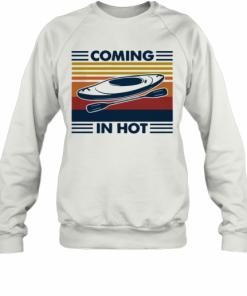 Coming In Hot Vintage T-Shirt Unisex Sweatshirt