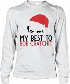 David Rose Santa 2020 My Best To Bob Cratchit T-Shirt Long Sleeved T-shirt