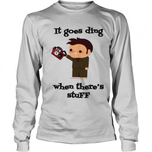 It goes ding when theres stuff shirt