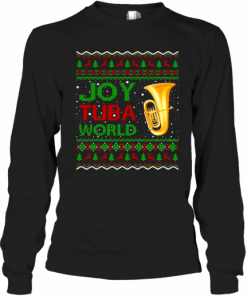 Joy Tuba World Music Lover Xmas Gift Ugly Tuba Christmas T-Shirt Long Sleeved T-shirt