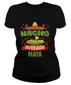 Nacho Average Maya shirt
