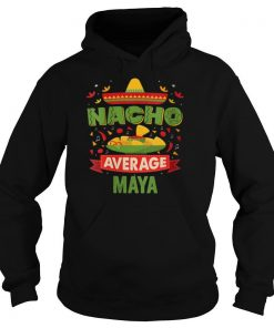 Nacho Average Maya shirt