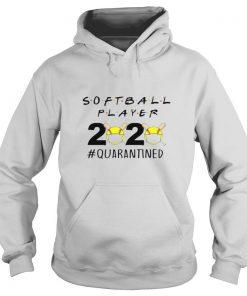 Softball Player 2020 quarantined shirt
