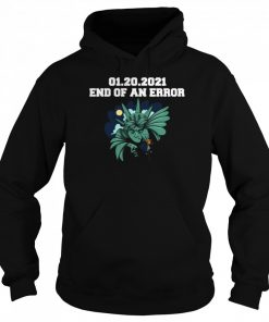 01 20 2021 End Of An Error Donald Trump  Unisex Hoodie