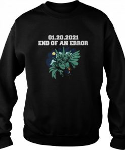 01 20 2021 End Of An Error Donald Trump  Unisex Sweatshirt