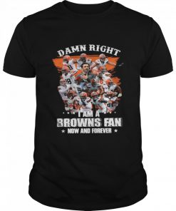 Damn Right Im A Browns Fan Now And Forever 2021 t Classic Men's T-shirt