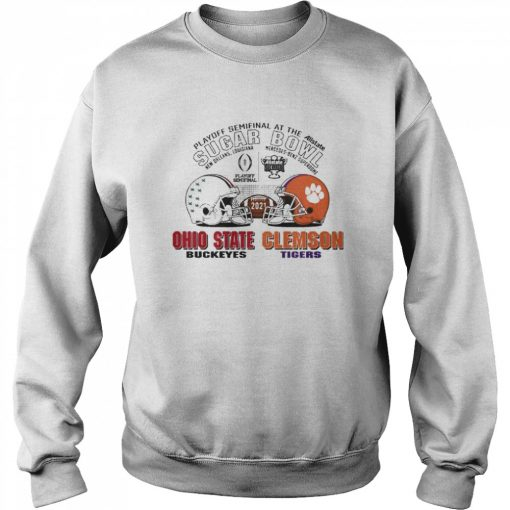 Playoff Semifinal at the Allstate Sugar Bowl 2021 Ohio State Buckeyes vs Clemson Tigers  Unisex Sweatshirt