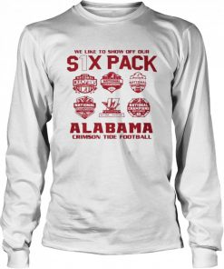 we like to show off your six pack alabama crimson tide football 2021  Long Sleeved T-shirt