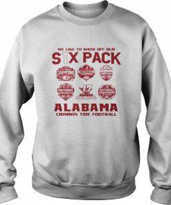 we like to show off your six pack alabama crimson tide football 2021  Unisex Sweatshirt