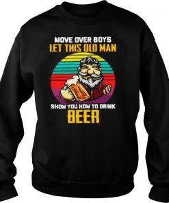 Man Drink Beer Movie Over Boys Let This Old Man Show You How To Drink Beer Vintage shirt