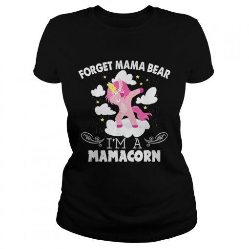 Unicorn Dabbing Forget Mama Bear Im A Mamacorn  Classic Ladies