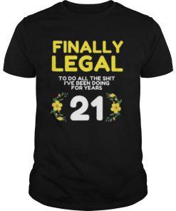 Womens Finally Legal To Do This Shirt 21yo Funny 21st Bday Womens shirt