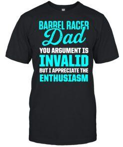Barrel Racing Dad You Argument Is Invalid but i appreciate the enthusiasm Horse Race Rodeo Racer T-Shirt Classic Men's T-shirt