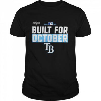 Tampa Bay Rays 2021 postseason built for October shirt